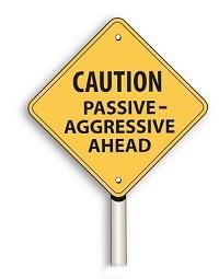 Passive aggressive ahead!