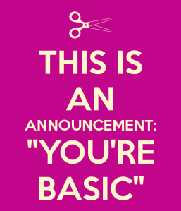 You're Basic!