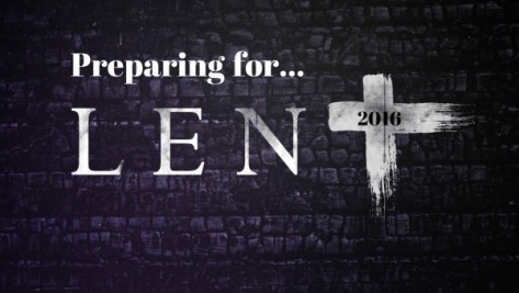 Preparing for Lent 2016
