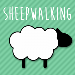 Sheepwalking Through Your Life